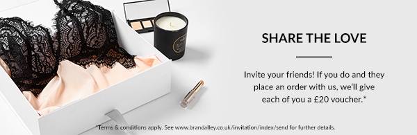 Share The Love. Invite your friends! If you do and they place an ordr with us, we'll give each of you a £20 voucher. * Terms & conditions apply. See www.brandalley.co.uk/invitation/index/send for further details.